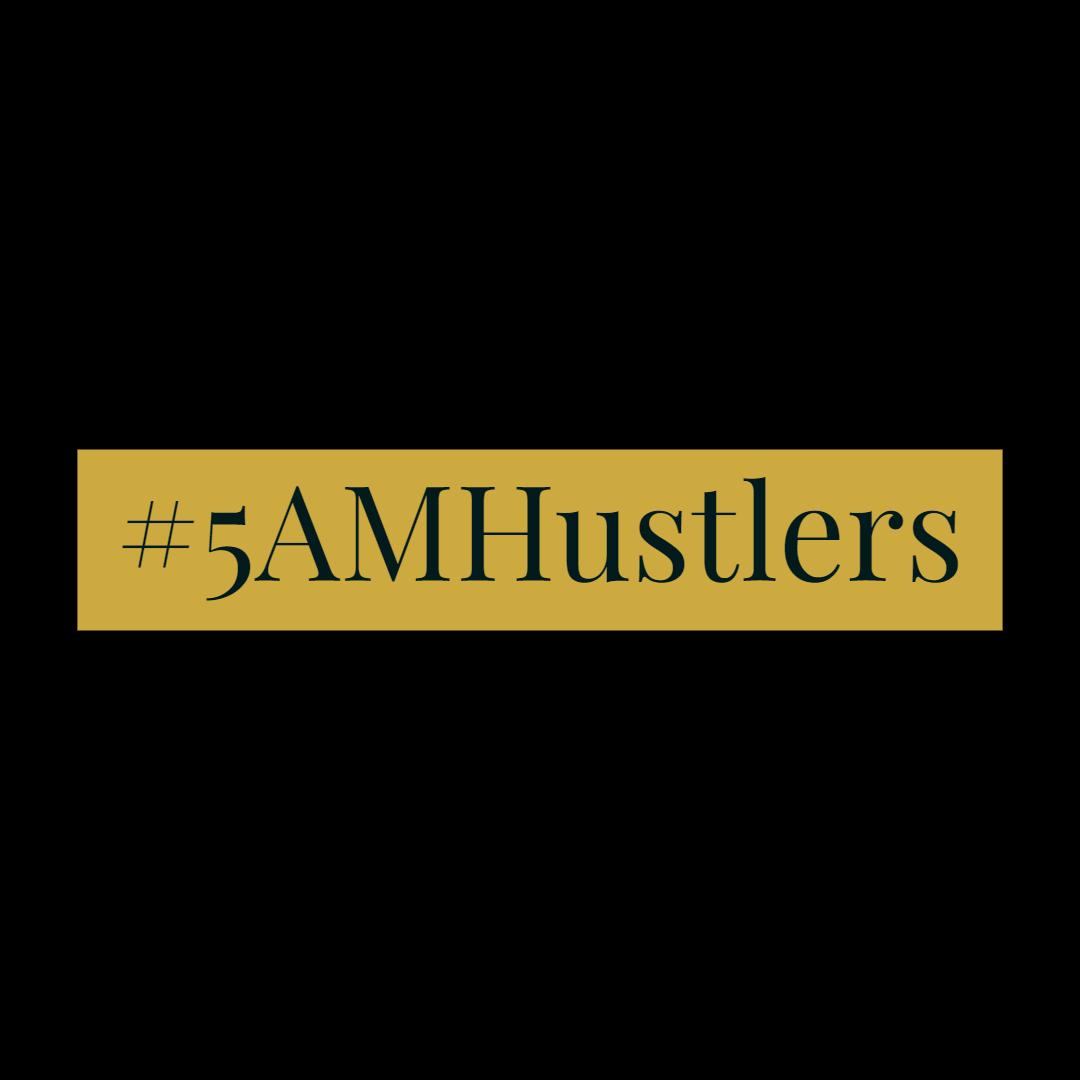 5 am hustlers photo
